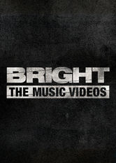 Bright: The Music Videos Netflix AR (Argentina)